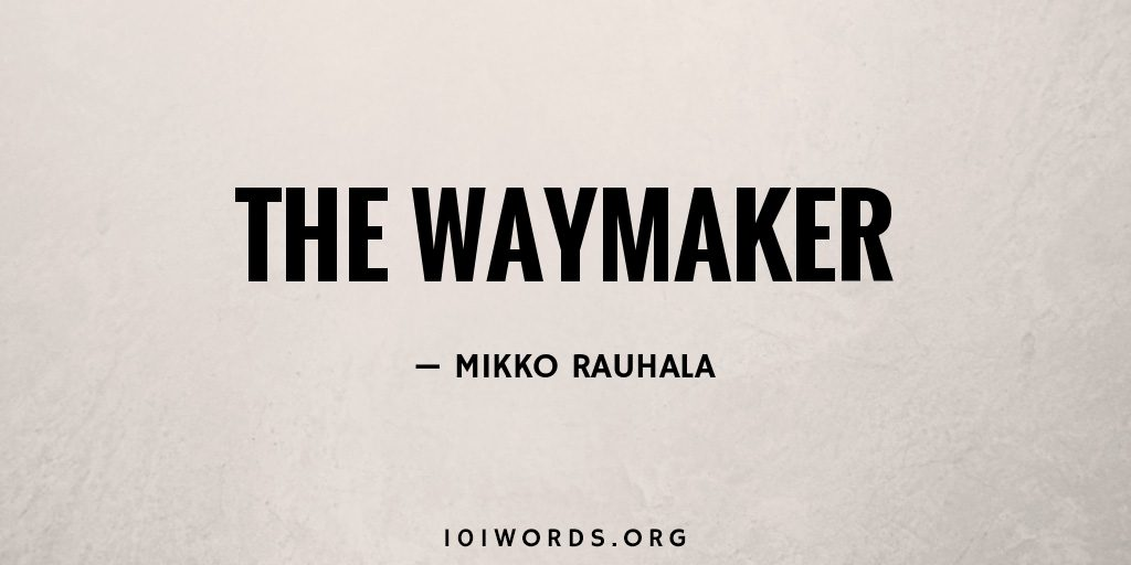 The Waymaker