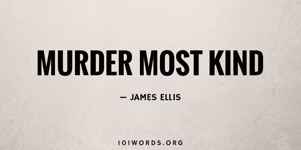 Murder Most Kind
