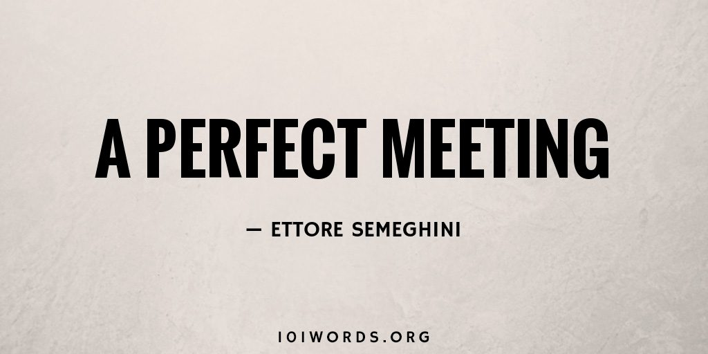 A perfect meeting