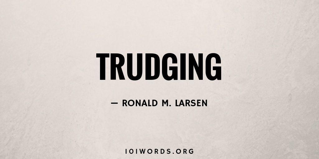 Trudging