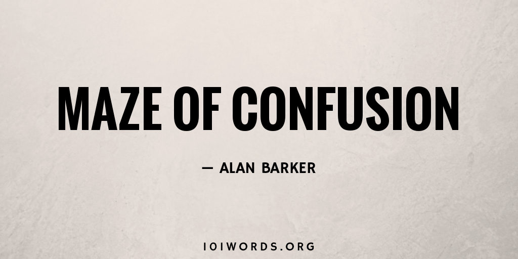Maze of Confusion