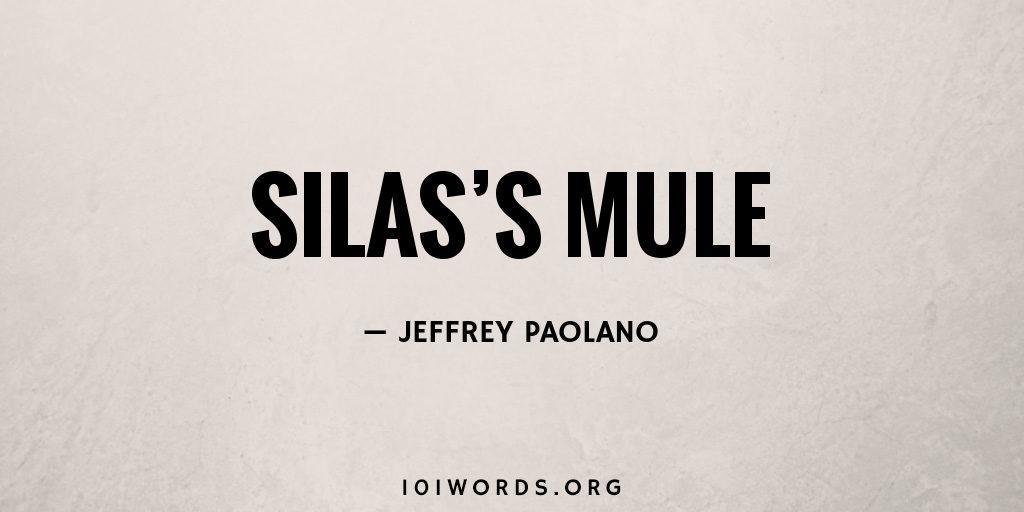 Silas's Mule