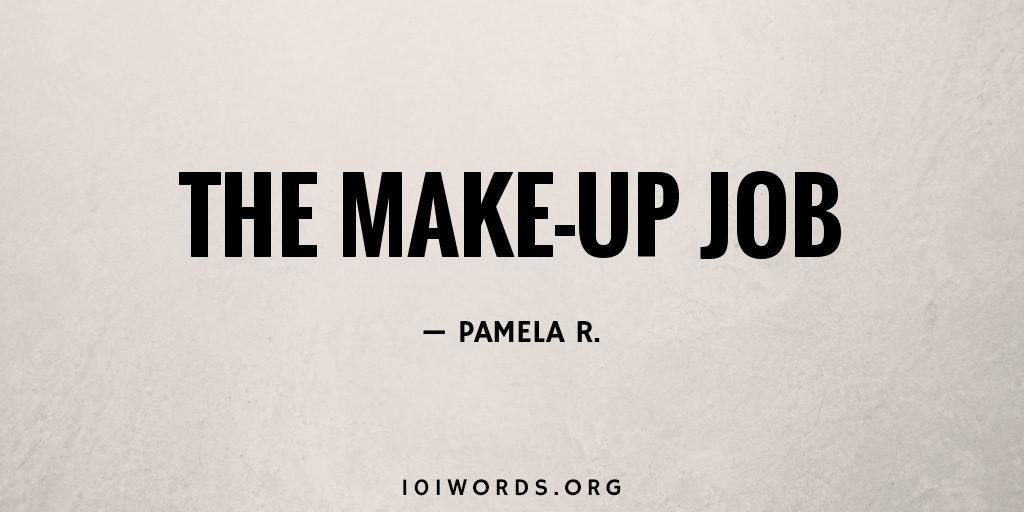 The Make-up Job