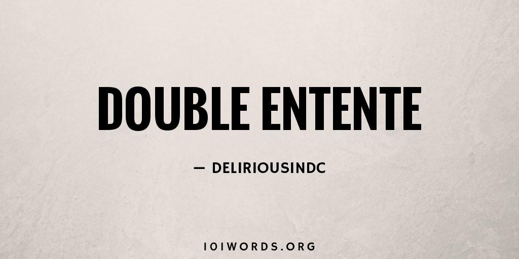 Double Entente