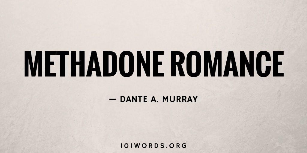 Methadone Romance