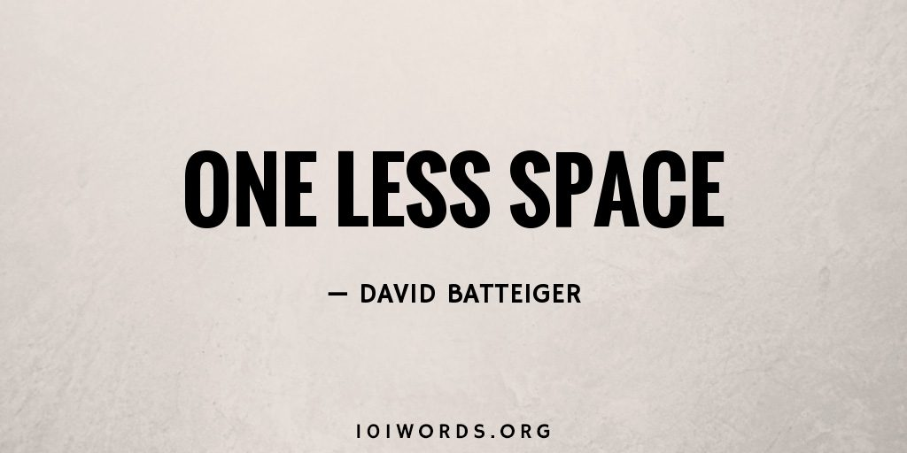 One Less Space
