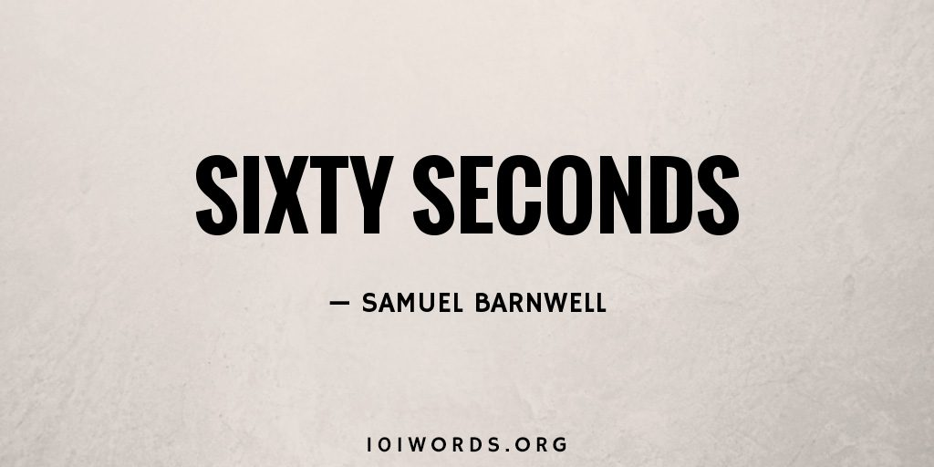 Sixty Seconds