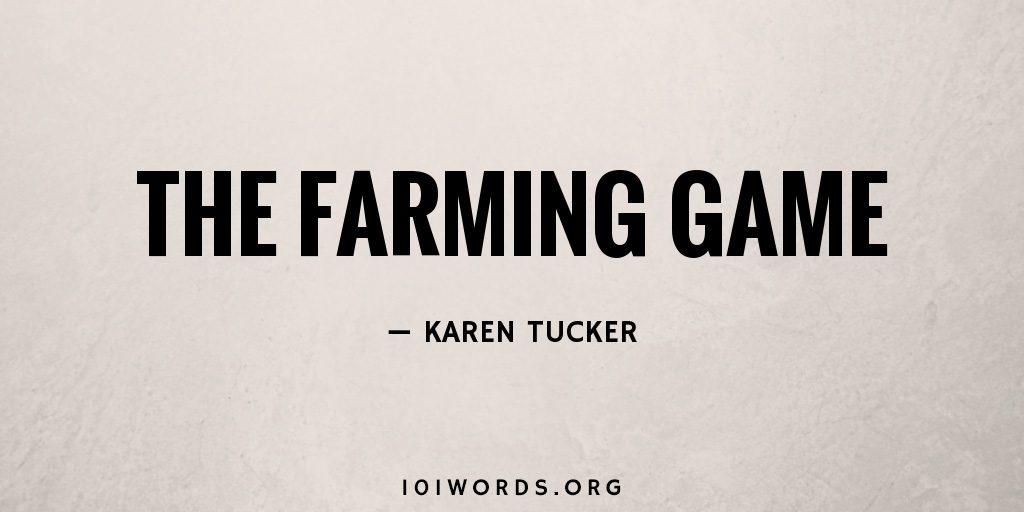 The Farming Game