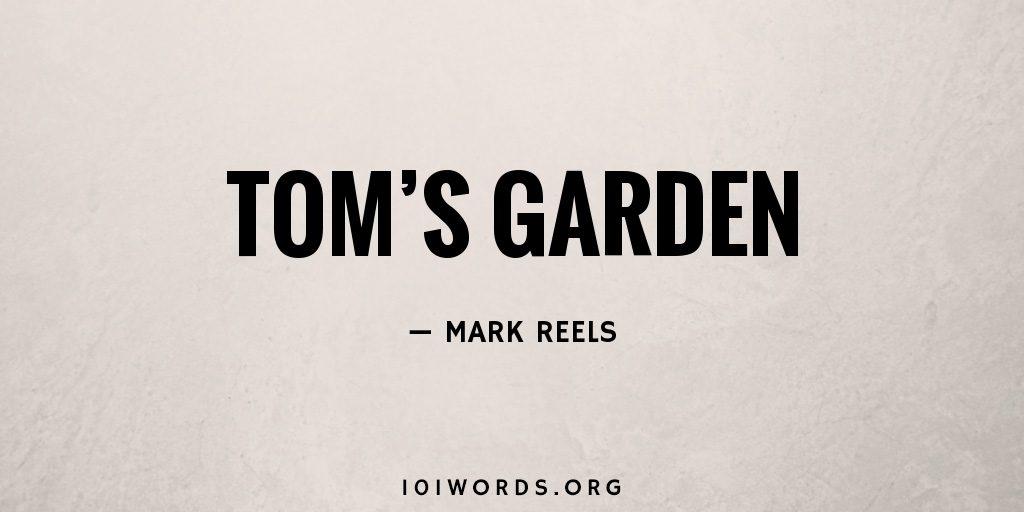 Tom's Garden