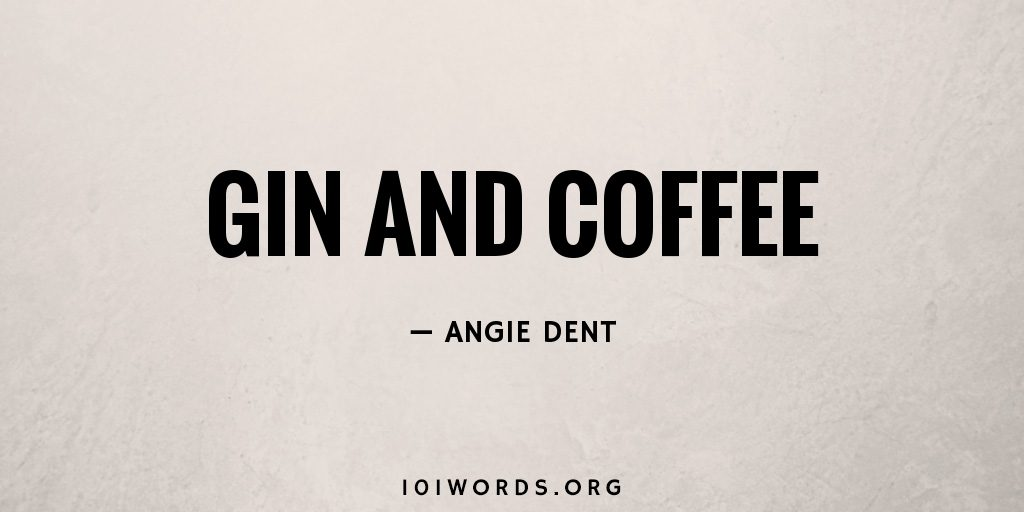 Gin and Coffee