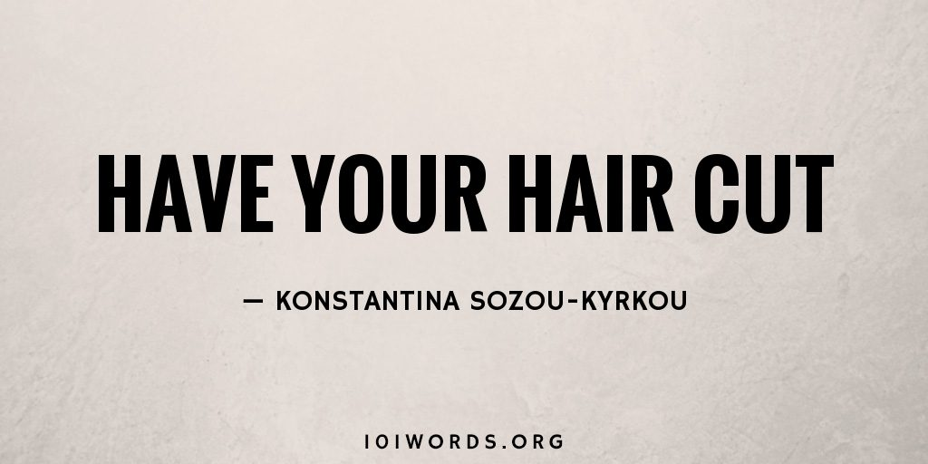 Have your Hair Cut