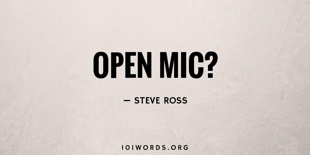 Open Mic?