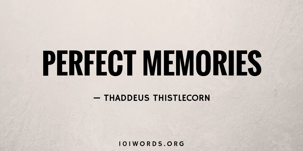 Perfect Memories