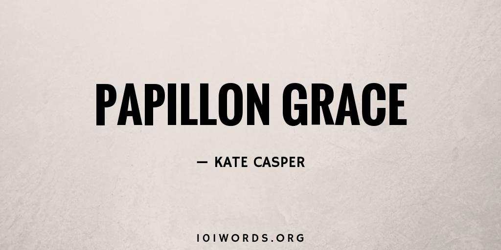 Papillon Grace