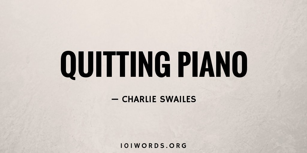 Quitting Piano