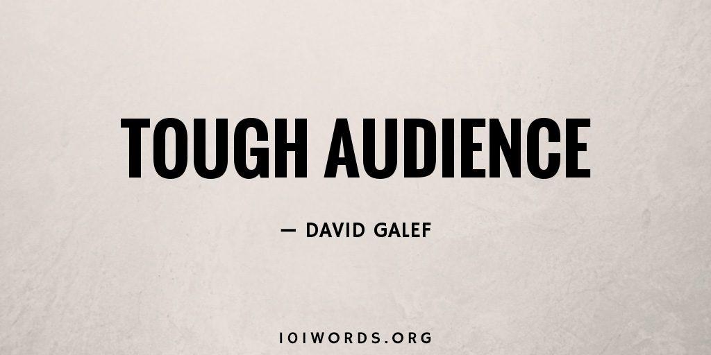 Tough Audience