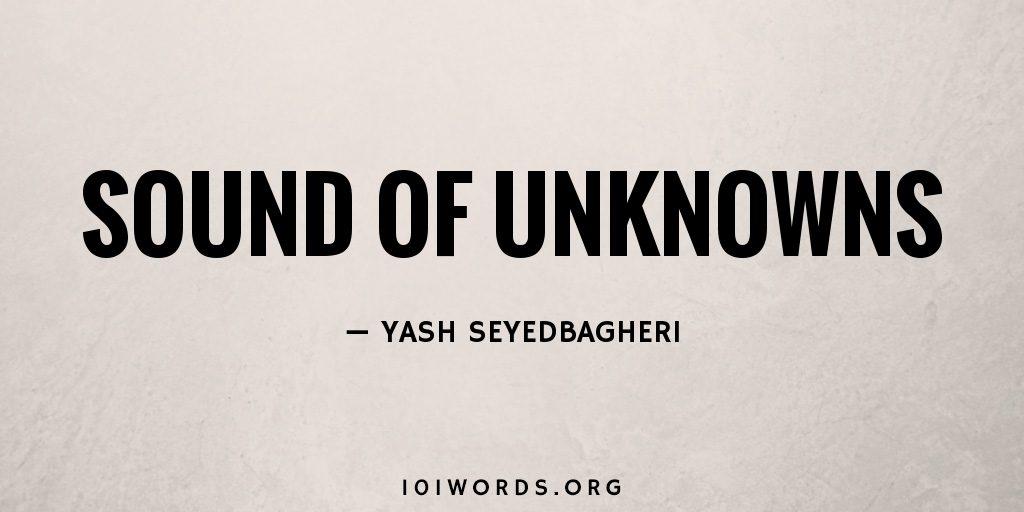 Sound of Unknowns
